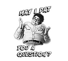 May I Pat You A Question? Photographic Print