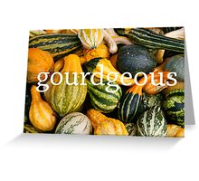 gourdgeous Greeting Card