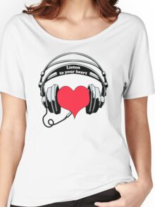 Listen To Your Heart Women's Relaxed Fit T-Shirt