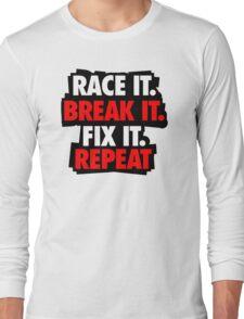 Race it break it Long Sleeve T-Shirt