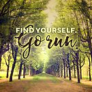 Find Yourself Go Run Runners Quote Fontainebleau by Beverly Claire Kaiya