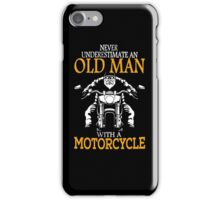 Never underestimate an old man iPhone Case/Skin