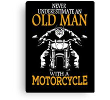 Never underestimate an old man Canvas Print