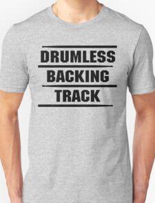 Drumless Backing Track Unisex T-Shirt