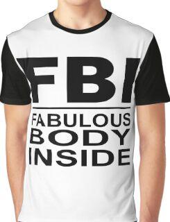 FBI - fabulous body inside Graphic T-Shirt
