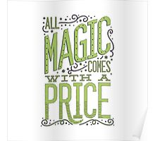 all magic comes with a price Poster