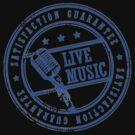 Satisfaction Guarantee - LIVE MUSIC by sastrod8