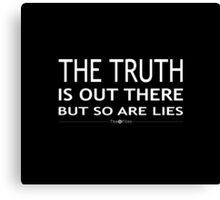 The truth is out there but so are lies Canvas Print