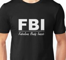FBI - fabulous body inside Unisex T-Shirt