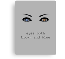 Lost Girl - Bo/ Eyes both brown and blue Canvas Print