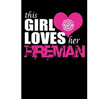 This Girl Loves Her Fireman Photographic Print