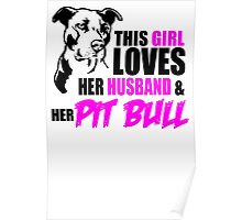 This Girl Loves Her Husband and Her Pit Bull  Poster