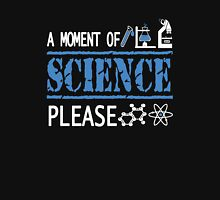 A Moment of Science Unisex T-Shirt