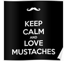 Keep calm and love mustaches Poster