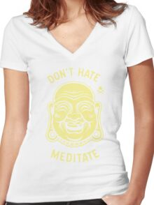 Don't hate Meditate Women's Fitted V-Neck T-Shirt
