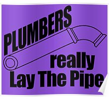 Plumbers really lay the Pipe Poster