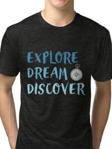 Explore, Dream, Discover Tri-blend T-Shirt