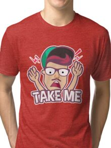Take Me Tri-blend T-Shirt