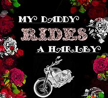 My Daddy Rides a Harley by JessicaADesign