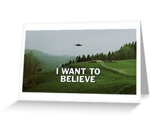 I Want to Believe, X Files Greeting Card