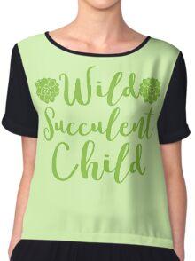 Wild succulent child Chiffon Top