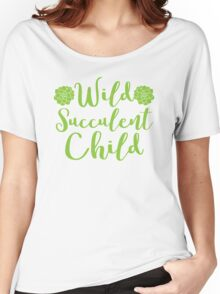 Wild succulent child Women's Relaxed Fit T-Shirt