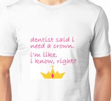 I need a crown Unisex T-Shirt