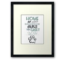 Home is Where Someone Runs to Greet You - Paw Print Style 1 Framed Print