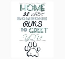 Home is Where Someone Runs to Greet You - Paw Print Style 1 Kids Clothes