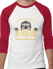 Always Be Yourself Unless You Can Be A Sloth Men's Baseball ¾ T-Shirt
