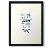 Home is Where Someone Runs to Greet You - Dog Profile 1 Framed Print