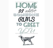 Home is Where Someone Runs to Greet You - Dog Profile 1 Unisex T-Shirt