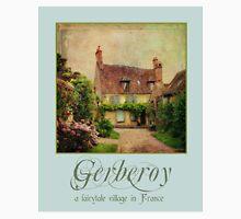 Gerberoy--a fairytale village in France Unisex T-Shirt