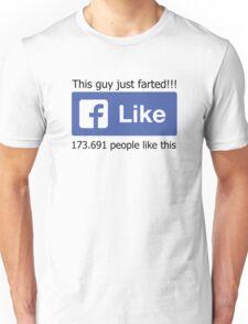 Funny Facebook Farting Status Like Unisex T-Shirt