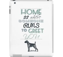 Home is Where Someone Runs to Greet You - Dog Profile 2 iPad Case/Skin