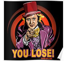 gene wilder says you lose Poster