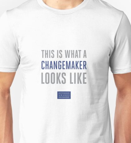 This is What a Changemaker Looks Like T-Shirt