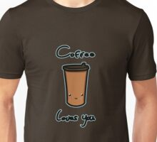 Coffee loves you  Unisex T-Shirt