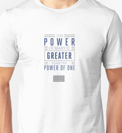 The Power of Many is Greater than the Power of One- Belief Statement T-Shirt