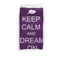 keep calm and dream on Duvet Cover