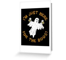 I'm Just Here For The Boos Funny Halloween Drinking Ghost Greeting Card