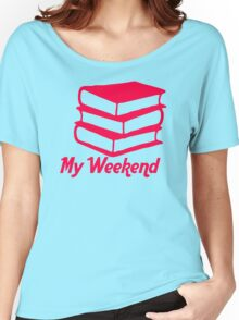 My Weekend Women's Relaxed Fit T-Shirt