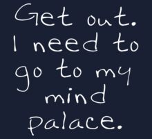 BBC Sherlock Get out. I need to go to my mind palace. Baby Tee
