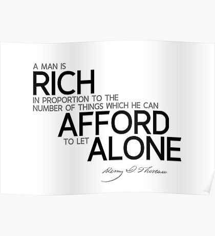 rich: afford to let alone - thoreau Poster