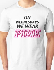 On Wednesdays we wear pink. Unisex T-Shirt