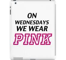 On Wednesdays we wear pink. iPad Case/Skin