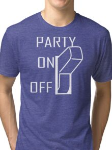 Party On Switch Tri-blend T-Shirt
