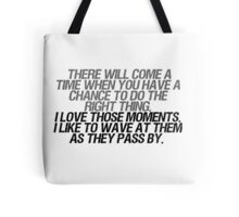 I like to wave at them as they pass by Tote Bag