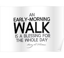 early-morning walk is a blessing - thoreau Poster