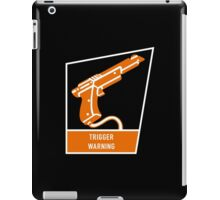 Trigger Warning iPad Case/Skin